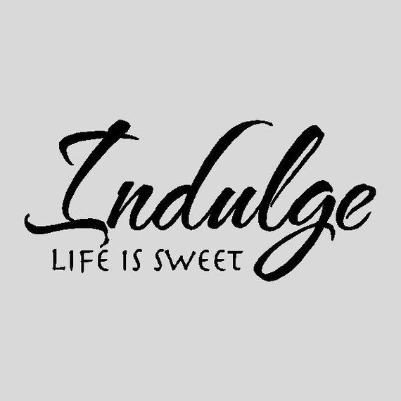 Indulge Life Is Sweet Kitchen Wall Quotes Words Sayings Etsy In 2020 Kitchen Wall Art Quotes Vinyl Wall Lettering Kitchen Wall Quotes