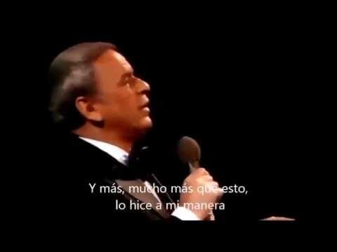 "SERGIO ALDANA NAVARRO.FRANK SINATRA ""My way"" (Live, 74) SUBTITULADO AL ESPAÑOL - YouTube  NADA DE QUE ARREPENTIRME I DID MY BEST,EVEN WIHT YOU."