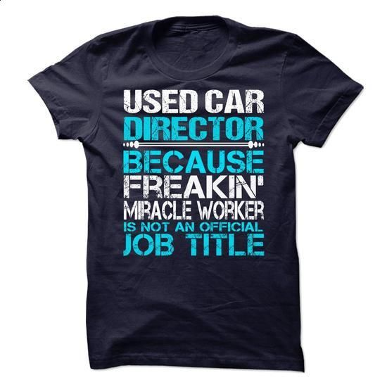 Used Car Director - #cheap tee shirts #cool t shirts for men. SIMILAR ITEMS => https://www.sunfrog.com/No-Category/Used-Car-Director.html?60505