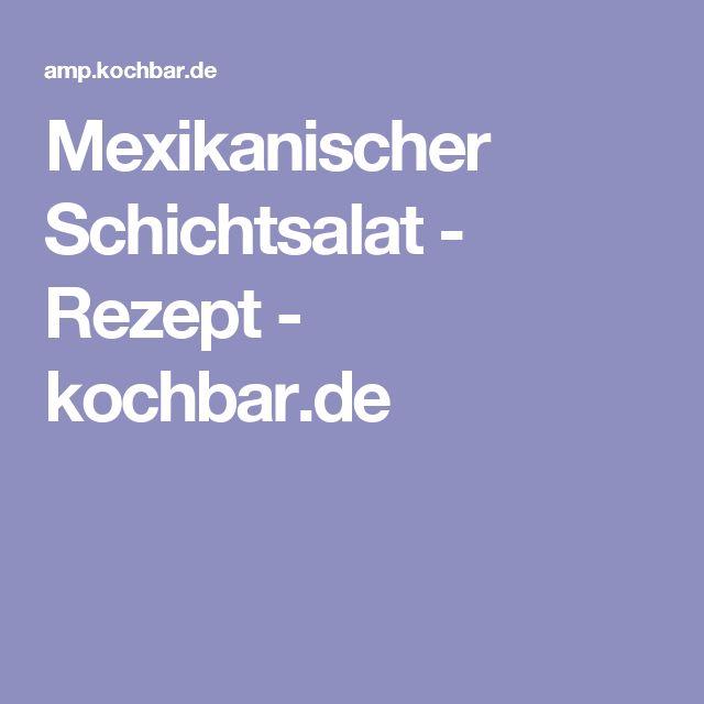 Mexikanischer Schichtsalat - Rezept - kochbar.de