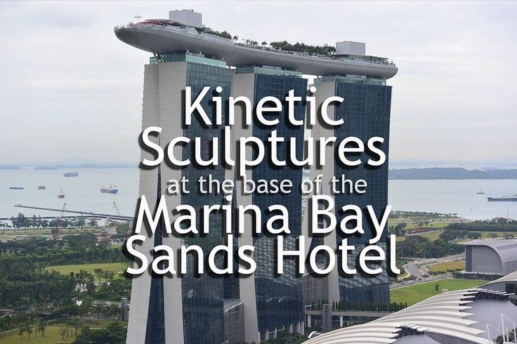 Marina Bay Sands Singapore | Kinetic Facade Structures