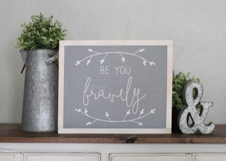 Be You Bravely, Wood Sign, Home Decor, Wall Art, Framed Sign by fouronefivedesigns on Etsy https://www.etsy.com/listing/252872553/be-you-bravely-wood-sign-home-decor-wall