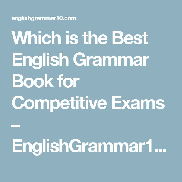Which is the Best English Grammar Book for Competitive Exams – EnglishGrammar10.Com