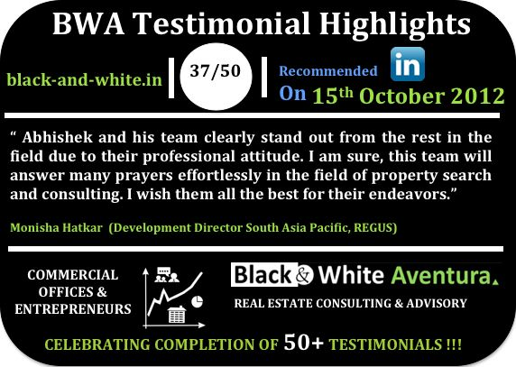 Recommendation received from one of our clients. To check other recommendation click http://linkd.in/14a7Lne, also visit the company website www.black-and-white.in