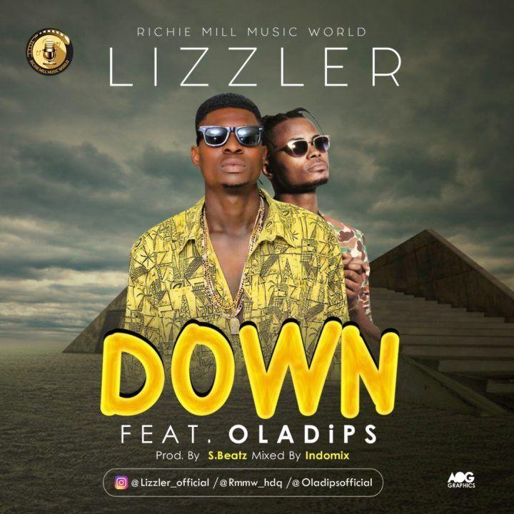 DOWN - Lizzler Ft Ola Dips (Audio).