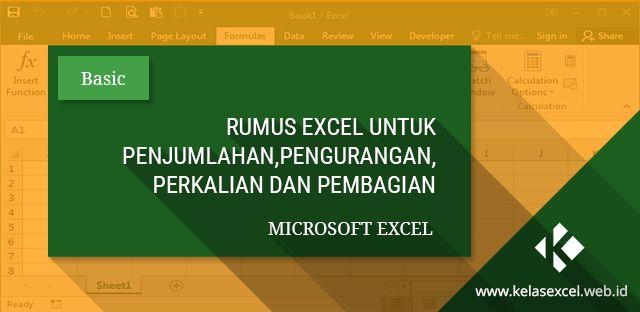 Rumus Excel Penjumlahan, Pengurangan, Perkalian dan Pembagian