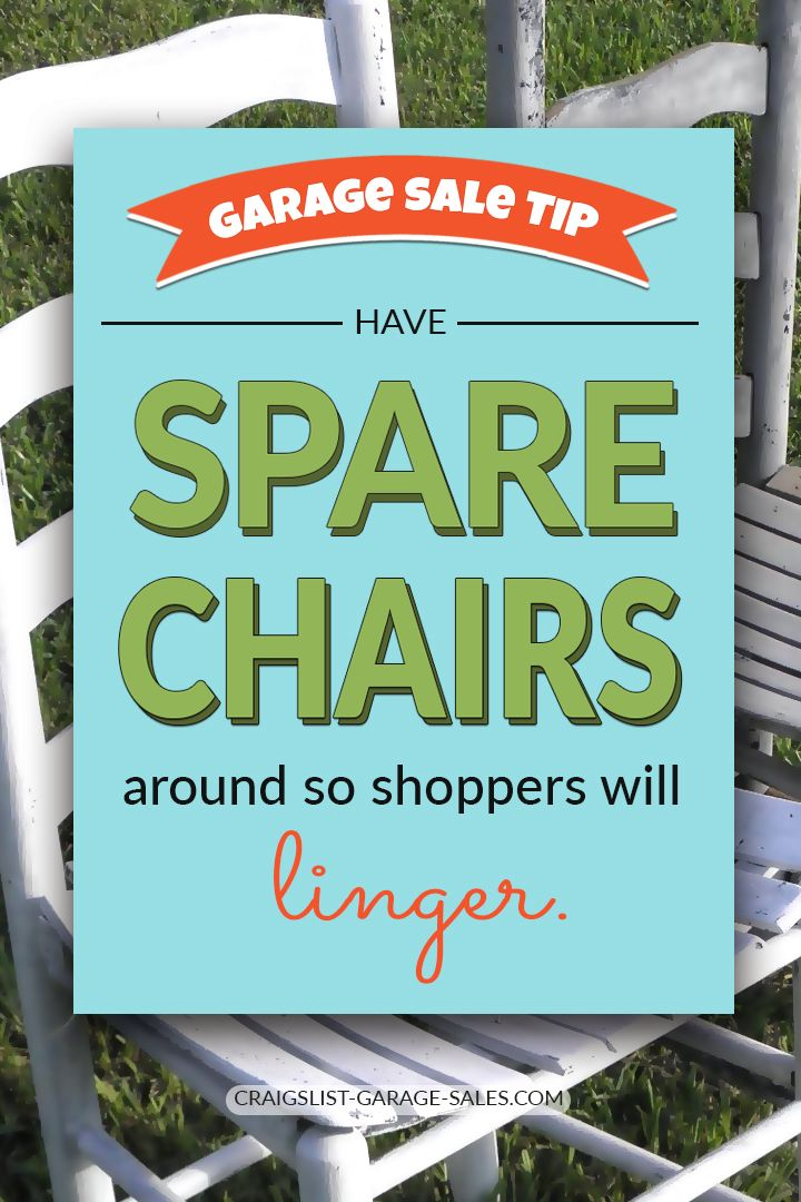 Garage Sale Tip Have Spare Chairs So Shoppers Will Linger Garage Sale Tips Garage Yard Sale Signs