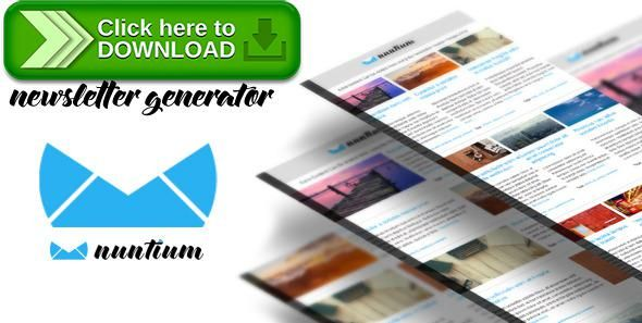 [ThemeForest]Free nulled download Nuntium Newsletter Generator from http://zippyfile.download/f.php?id=50020 Tags: ecommerce, builder, campaign monitor, clean code, email marketing, enews, generator, mailchimp, marketing, newsletter creator, newsletter export, newsletter generator, newsletter html, newsletter template, newsletter themes, wordpress newsletter