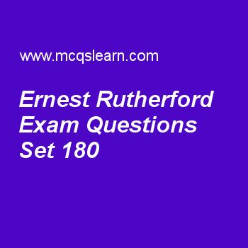 Practice test on ernest rutherford, general knowledge quiz 180 online. Practice GK exam's questions and answers to learn ernest rutherford test with answers. Practice online quiz to test knowledge on ernest rutherford, food and agriculture organization, uranus facts, cell division, max born worksheets. Free ernest rutherford test has multiple choice questions as new zealand born british physicist, ernest rutherford, won nobel prize in, answers key with choices as geology, biology, chemistry…