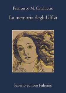La memoria degli Uffizi -Sellerio ed.