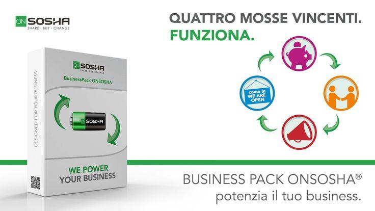Quattro mosse vincenti. Funziona. BUSINESS PACK ONSOSHA® potenzia il tuo business. #ONSOSHA www.onsosha.com