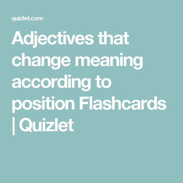 Adjectives that change meaning according to position Flashcards   Quizlet