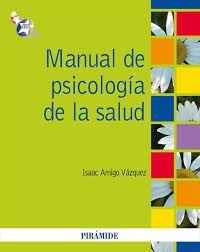 Manual de Psicología de la salud / Amigo Vázquez, I.  Recurso electrónico (Accesible desde E-Libro) http://mezquita.uco.es/record=b1782363~S6*spi