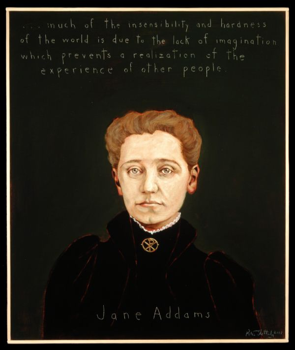 Jane Addams - much of the insensibility  & hardness of the world is due to the lack of imagination which prevents the realization of the experiences of other people.