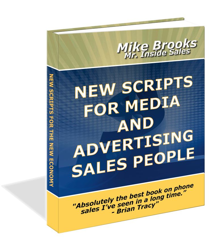 Mr Inside Sales New Scripts For Media And Advertising Sales People Advertising Sales Sales People Good Books