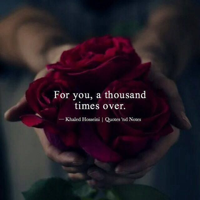 For you, a thousand times over. — Khaled Husseini —via http://ift.tt/2eY7hg4