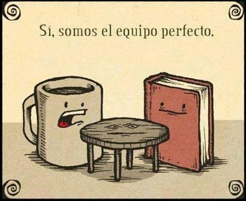 Si, somos el equipo perfecto (#café & #libro)