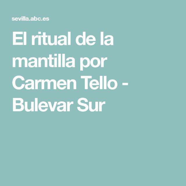 El ritual de la mantilla por Carmen Tello - Bulevar Sur
