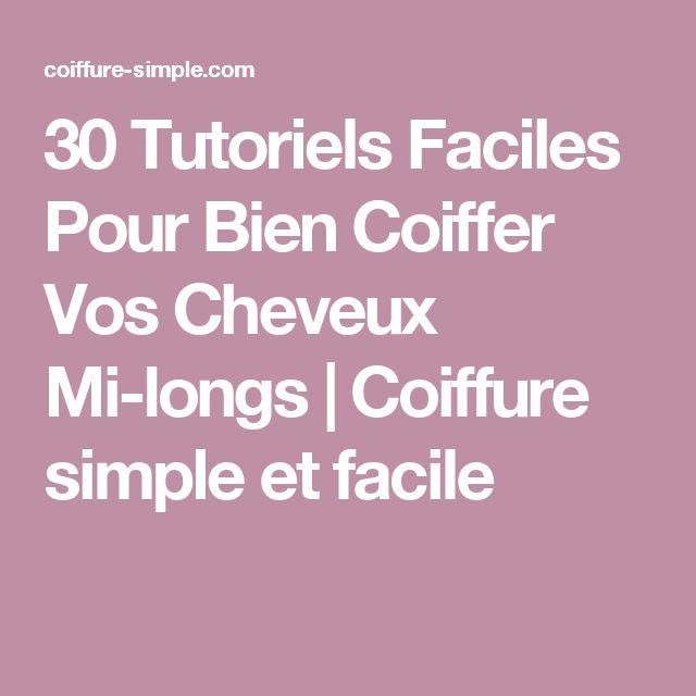 30 Tutoriels Faciles Pour Bien Coiffer Vos Cheveux Mi-longs   Coiffure simple et facile