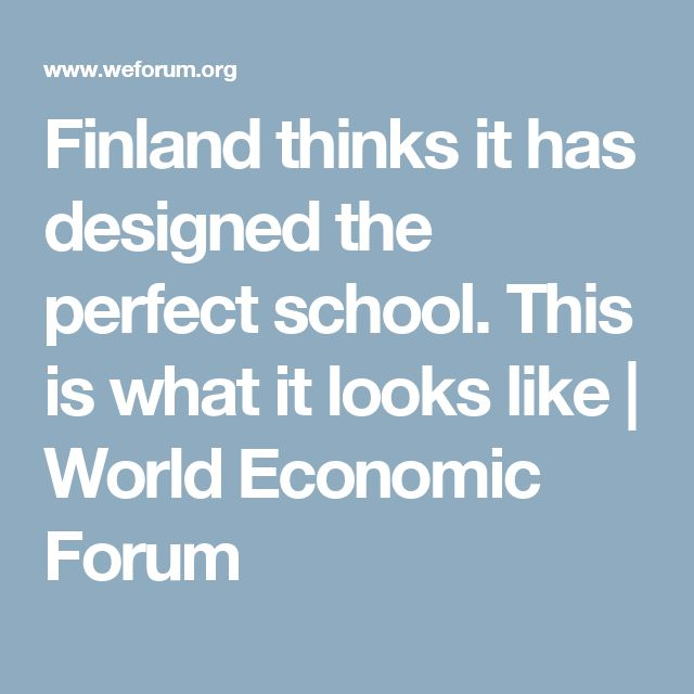 Finland thinks it has designed the perfect school. This is what it looks like | World Economic Forum