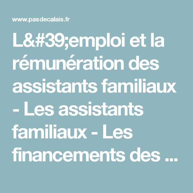 L'emploi et la rémunération des assistants familiaux - Les assistants familiaux - Les financements des lieux d'accueil et des services concourant à la protection de l'enfance - Lieux d'accueil, financements et contrôle des établissements et services concourant à la protection de l'enfance - La politique départementale en faveur de l'enfance et de la famille - Règlement Départemental d'Aide Sociale - Solidarité & Santé - Pas-de-Calais le Département