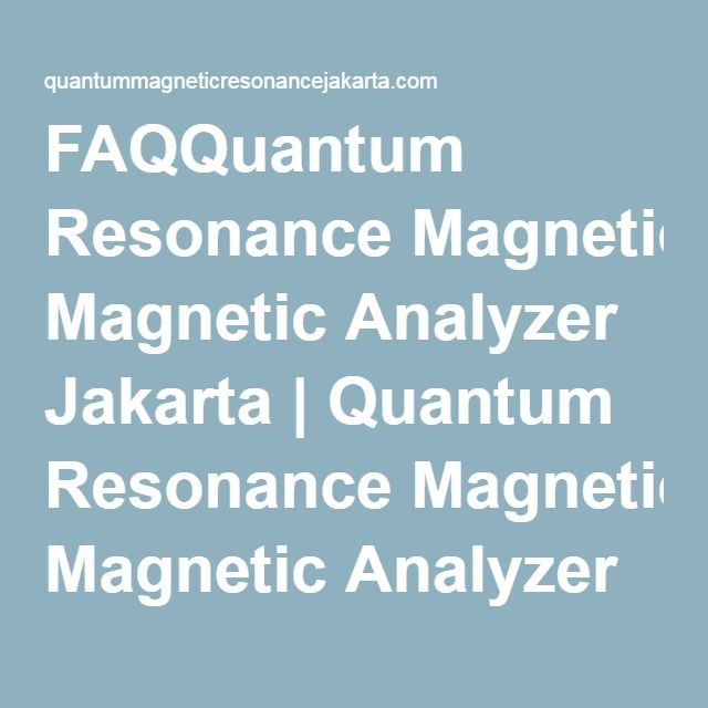 FAQQuantum Resonance Magnetic Analyzer Jakarta | Quantum Resonance Magnetic Analyzer Jakarta