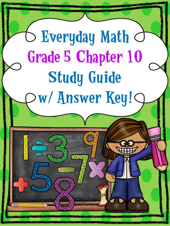 Everyday Math, Grade 5, Ch. 10 STUDY GUIDE w/ ANSWER KEY ...
