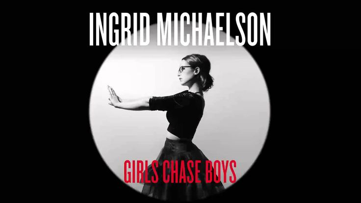 Ingrid Michaelson - Girls Chase Boys.  All the broken hearts in the world still beat, lets not make it harder than it has to be.