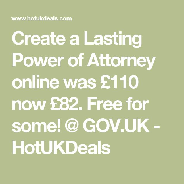 Create a Lasting Power of Attorney online was £110 now £82. Free for some! @ GOV.UK - HotUKDeals