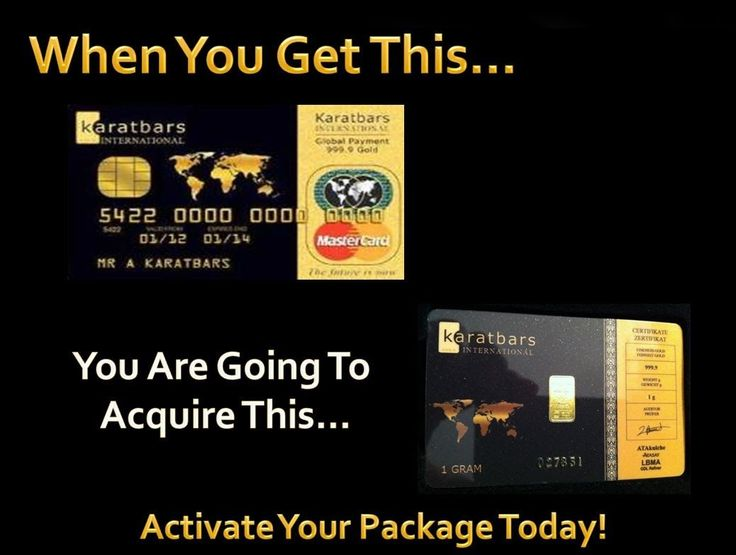 When you get the MC Karatbars card - You are going to acquire small 1g gold 24k bars and all you have to do is activate your gold package on : http://karatbarsbusinessowners.com