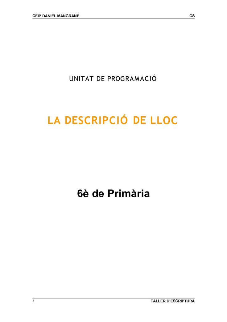 CEIP DANIEL MANGRANÉ CS UNITAT DE PROGRAMACIÓ LA DESCRIPCIÓ DE LLOC 6è de Primària 1 TALLER D'ESCRIPTURA