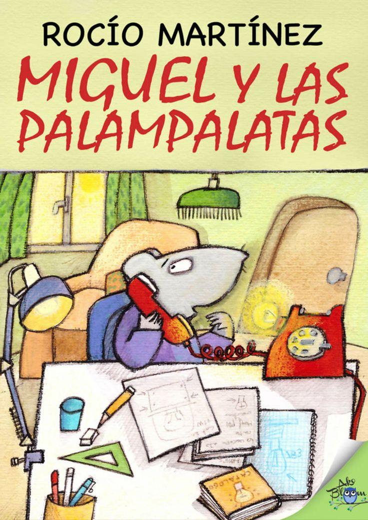 Miguel y las palampalatas / Rocío Martínez.