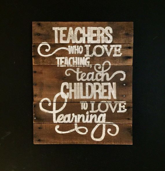 Teachers Who Love Teaching Wall Art/Teacher by PalletsandPaint