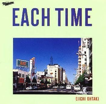 EACH TIME /  Ohtaki Eiichi