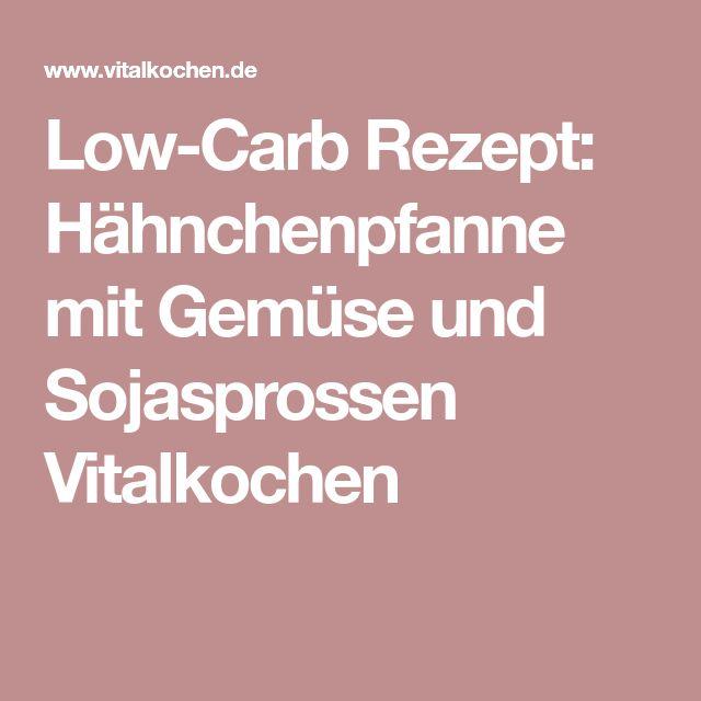 Low-Carb Rezept: Hähnchenpfanne mit Gemüse und Sojasprossen Vitalkochen