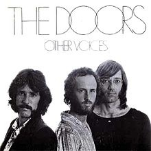 "Other Voices (1971) The Doors (This album was not actually released until 2006...along with ""Full Circle""...the final Doors studio LP)"
