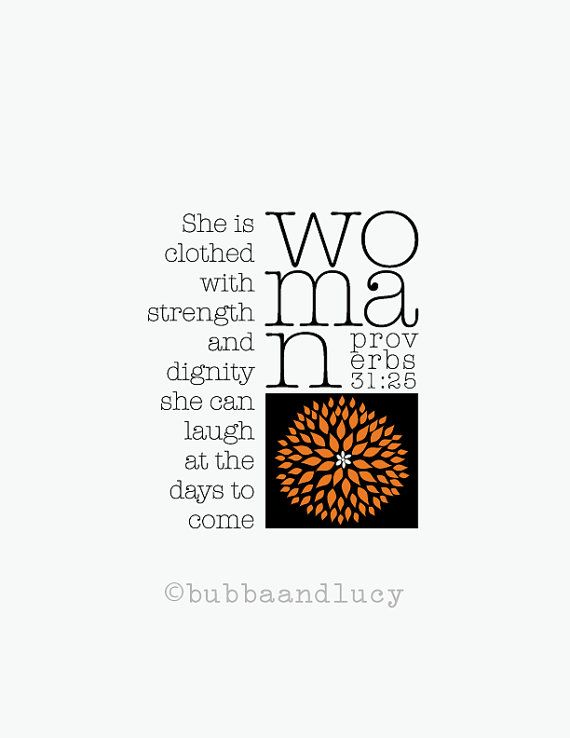 Proverbs Woman Proverbs 3521 Strength and Dignity by BubbaAndLucy