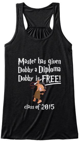 "Harry Potter Graduation Shirt: ""Master has given Dobby a Diploma Dobby is FREE! Class of 2015"""