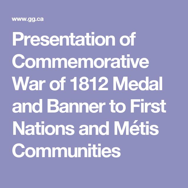 Presentation of Commemorative War of 1812 Medal and Banner to First Nations and Métis Communities