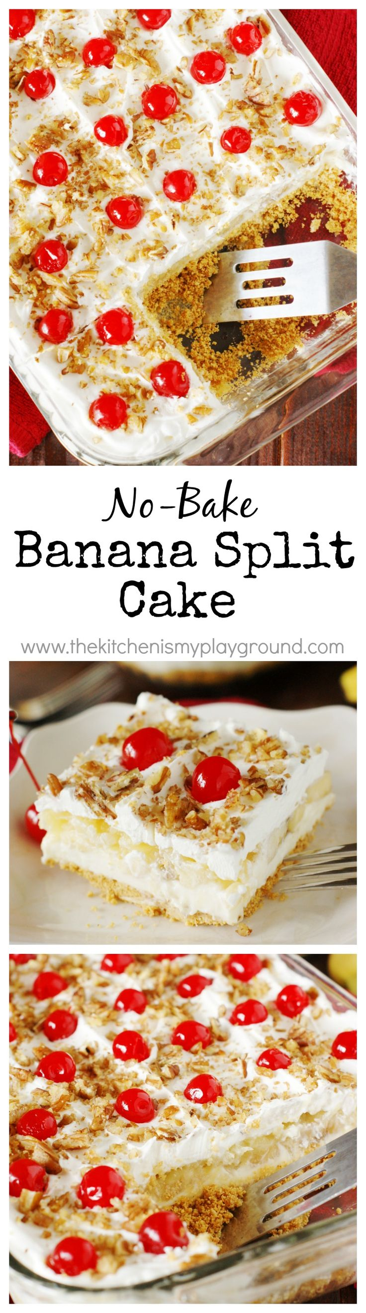 No-Bake Banana Split Cake ~ All the fabulous flavors of a scrumptiously melty banana split sundae, in an easy to prepare no-bake dessert!   www.thekitchenismyplayground.com