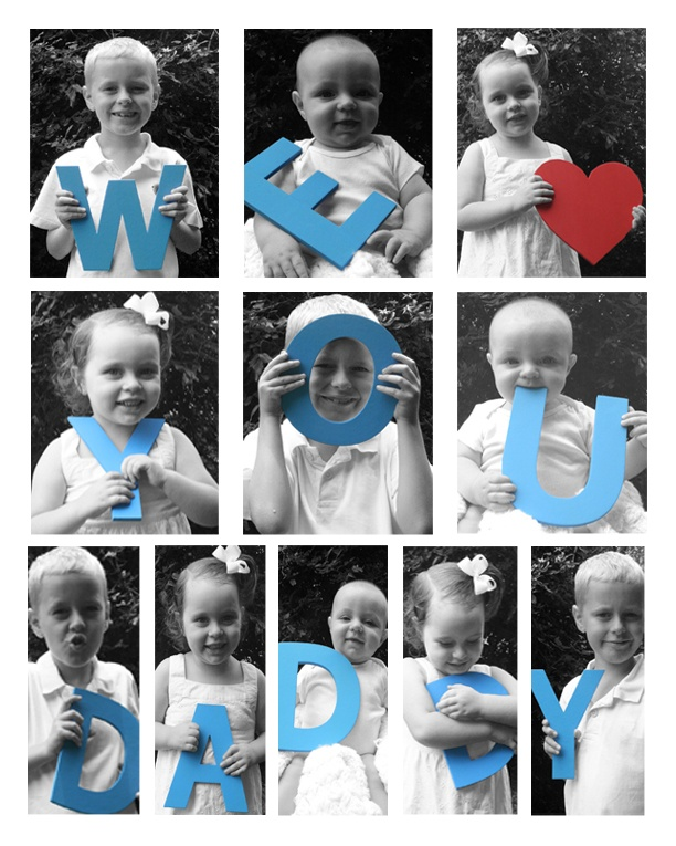 fathers day photos kids hold letters take their picture and make a photo collage we love daddy made it myself pinterest fathers day