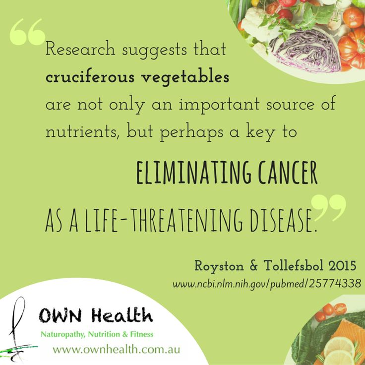 """""""Research suggests that cruciferous vegetables are not only an important source of nutrients, but perhaps a key to eliminating cancer as a life-threatening disease."""" - Royston & Tollefsbol"""