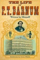 "The Life of P. T. Barnum, Written by Himself: $15    Phineas T. Barnum was many things, ""a newspaper editor, lottery agent, museum director, politician, and distinguished public benefactor."" But he is perhaps known best as the greatest showman on earth! Born in Bethel, he is our town's most well known citizen. You'll certainly enjoy reading this colorful autobiography by one of Bethel's own and at the same time you'll be supporting your Library."