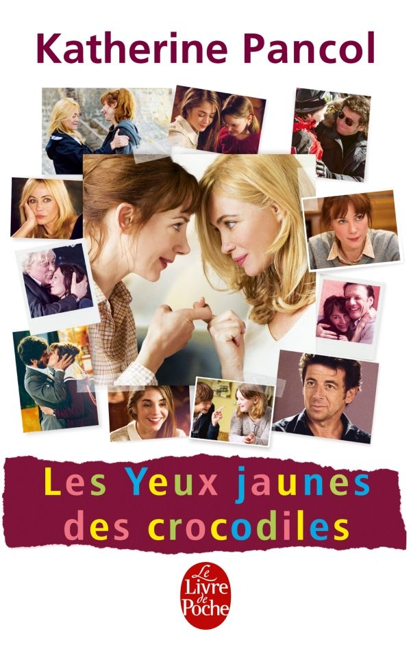 Les yeux jaunes des crocodiles de Katherine Pancol - Adaptation cinématographique de Cécile Telerman