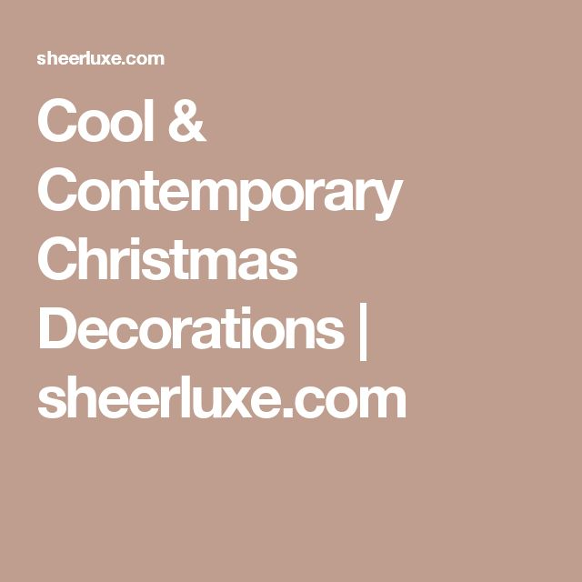 Best 25+ Contemporary christmas decorations ideas on ...
