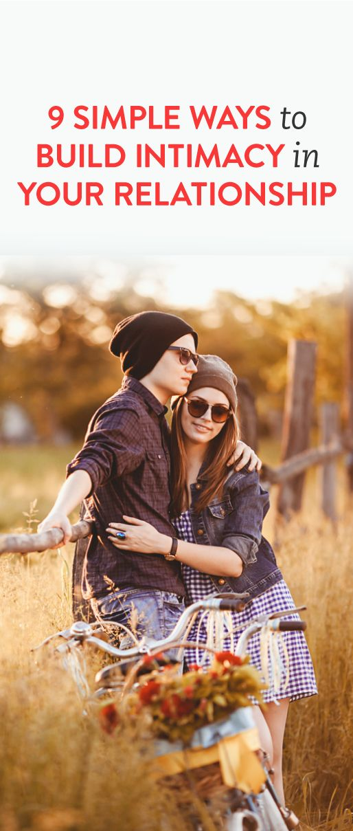 9 simple ways to build intimacy in your relationship. ambassador