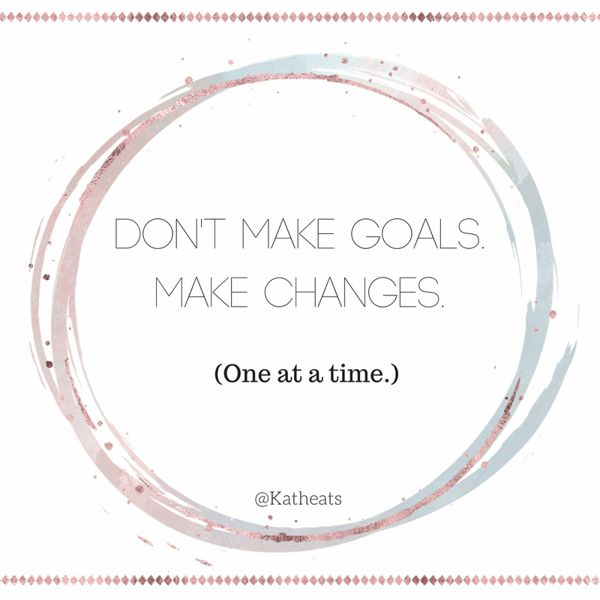 """I shared this graphic on social media this week inspired by the dailyHealthy Habits, Happy Moms email which reported: """"Research shows us that if we try to change just one small thing in our lives, we have about an 80% chance of achieving that change. If we try to change two things at one time,..."""