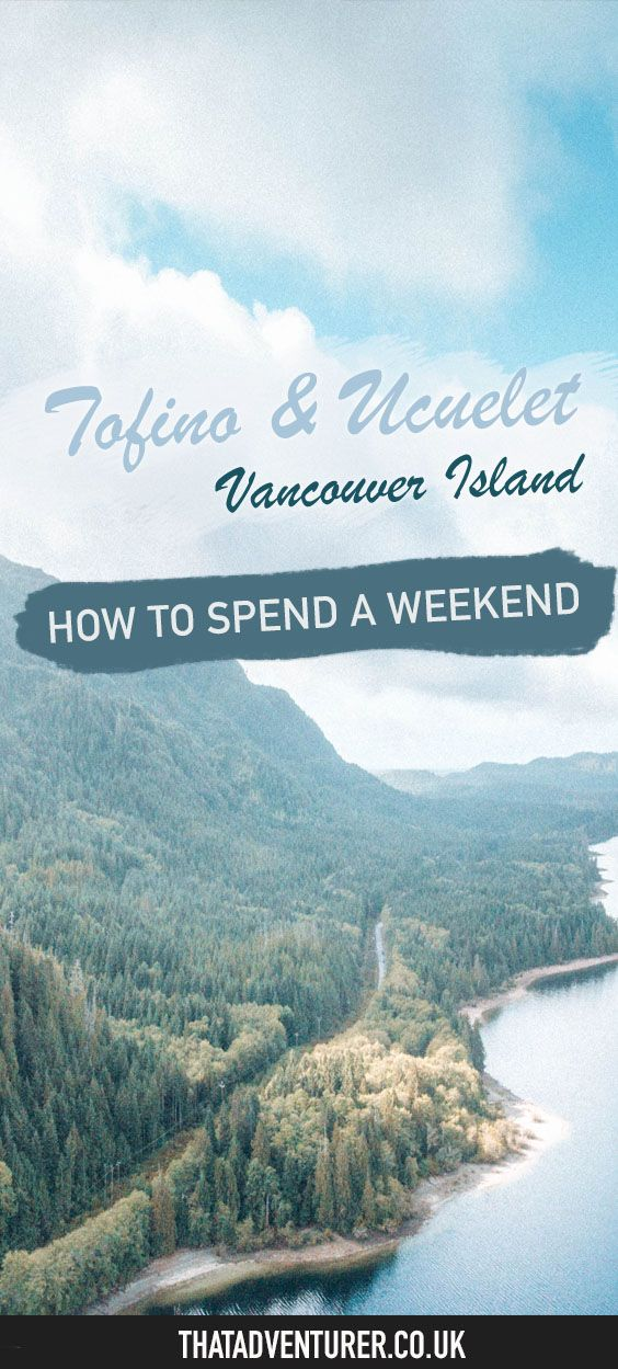 What to do in a weekend in Tofino and Ucuelet on Vancouver Island in BC, Canada. The best places to eat and the best beaches to catch a sunset on the west coast of Vancouver Island!