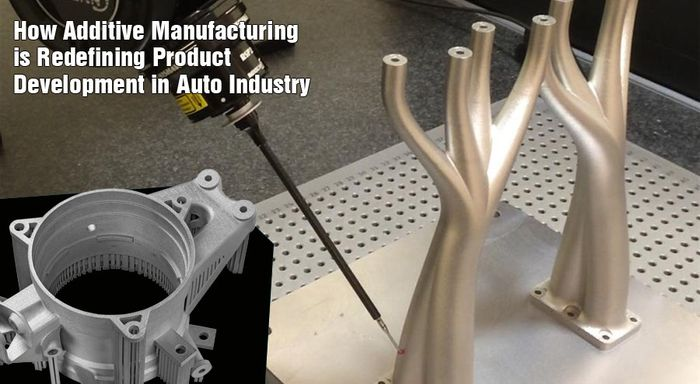 How #Additive #Manufacturing is Redefining #ProductDevelopment in #Auto #Industry