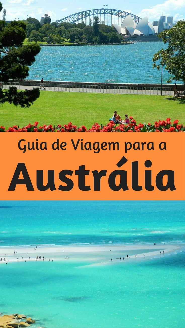 Guia de Viagem para Austrália para você planejar suas férias e conhecer um país cheio de belezas urbanas e naturais. Tem um roteiro que vai de Melbourne e Sydney até Cairns, fotos, curiosidades, praias e muito mais.